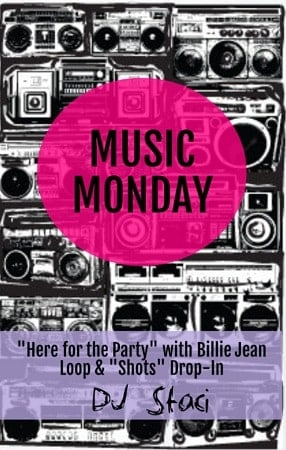 """Music Monday – """"Here for the Party"""" with Billie Jean Loop and """"Shots"""" Drop-In"""