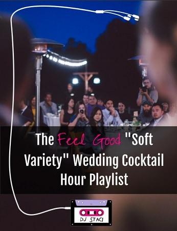 The Feel Good Soft Variety Wedding Cocktail Hour Playlist