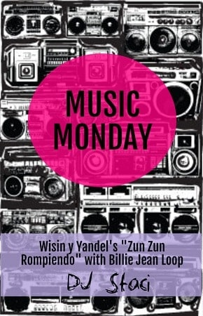 """Music Monday – """"Zun Zun Rompiendo"""" with """"Billie Jean"""" Loop"""