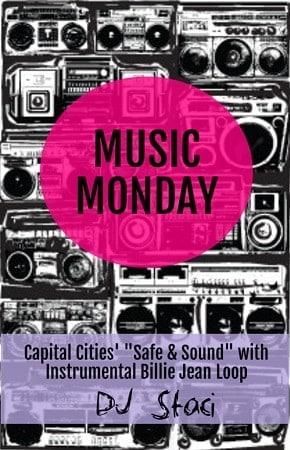 "Music Monday – ""Safe & Sound"" with ""Billie Jean"" Loop"