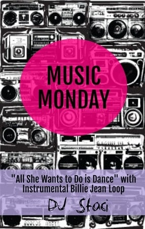 """Music Monday – """"All She Wants to Do is Dance"""" with """"Billie Jean"""" Loop"""