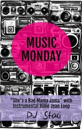 "Music Monday – ""Bad Mama Jama"" with ""Billie Jean"" Loop"