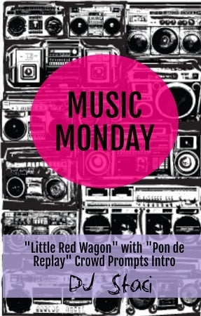 """Music Monday – """"Little Red Wagon"""" with Rihanna Crowd Prompts Intro"""