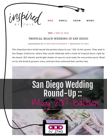 San Diego May Wedding Round Up May 2017