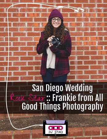San Diego Wedding Rock Star :: Frankie from All Good Things Photography