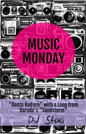 "Music Monday – ""Danza Kuduro"" with ""Sandstorm"" Loop"
