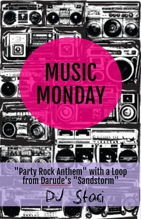 "Music Monday – ""Party Rock Anthem"" with ""Sandstorm"" Loop"
