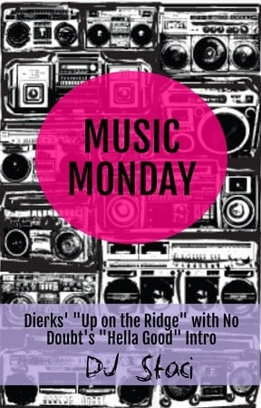 "Music Monday – ""Up on the Ridge"" with ""Hella Good"" Intro"