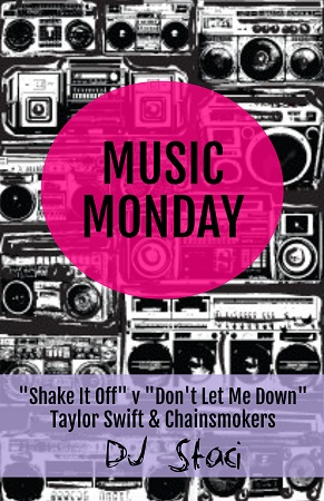 """Music Monday – """"Shake It Off"""" v. """"Don't Let Me Down"""" – Taylor Swift, Chainsmokers"""