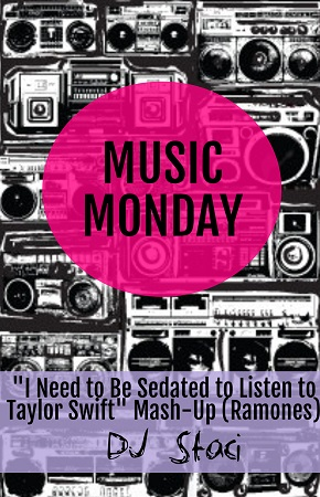 """Music Monday – """"I Need to Be Sedated to Listen to Taylor Swift"""" Mash-Up - San Diego DJs & Photo Booth"""