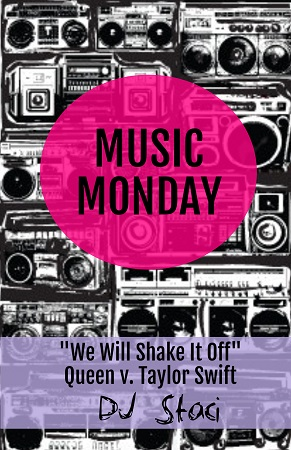 """Music Monday – """"We Will Shake It Off""""– Taylor Swift v Queen - San Diego DJs & Photo Booth"""