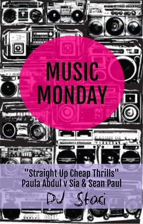 "Music Monday - ""Straight Up Cheap Thrills"" by Sean Paula Abdul"