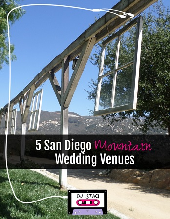 5 San Diego Mountain Wedding Venues - San Diego DJs & Photo Booth
